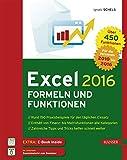 Excel 2016 Formeln und Funktionen: Rund 450 Funktionen, jede Menge Tipps und Tricks aus der Praxis