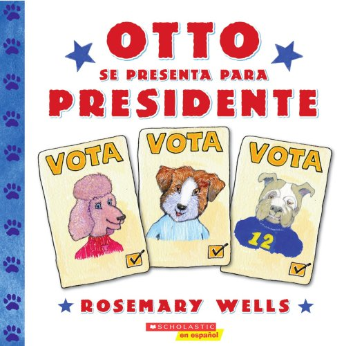 Otto se presenta para presidente: (Spanish language edition of Otto Runs for President) par Rosemary Wells