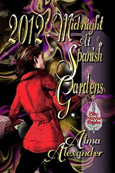 2012: Midnight at Spanish Gardens by [Alexander, Alma]