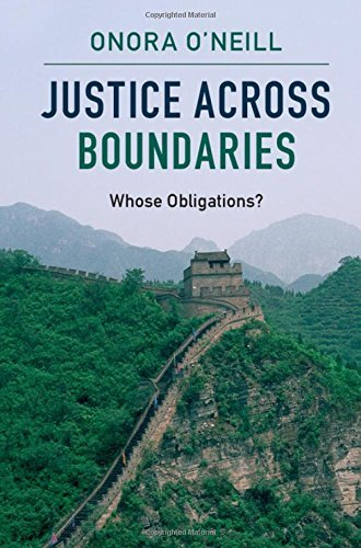 Justice across Boundaries: Whose Obligations? by Onora O'Neill (2016-02-18)