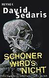 Schöner wird's nicht - David Sedaris