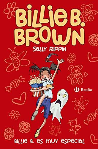 Billie B. Brown, 10. Billie B. es muy especial (Castellano - A Partir De 6 Años - Personajes Y Series - Billie B. Brown)