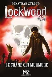 Lockwood & Co, Tome 2 : Le crâne qui murmure