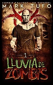 Lluvia De Zombis - Zombie Fallout 1  En Español (Spanish Edition) von [Tufo, Mark]