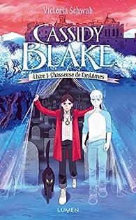 Cassidy Blake, tome 1 : Chasseuse de fantômes par Schwab