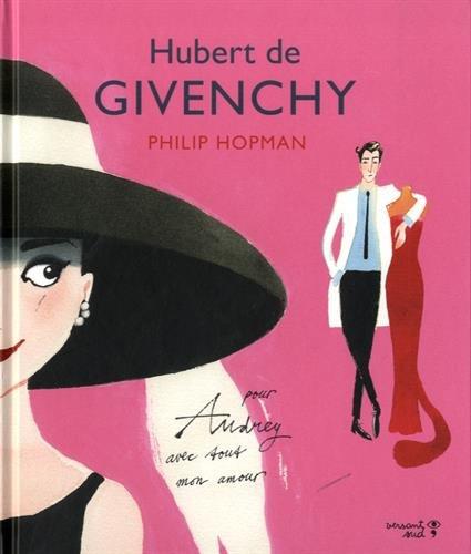 Hubert de Givenchy : Pour Audrey avec tout mon amour par Philip Hopman