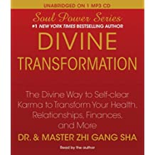 Divine Transformation: The Divine Way to Self-clear Karma to Transform Your Health, Relationships, Finances, and More (Soul Power) by Zhi Gang Sha Dr. (2010-10-11)