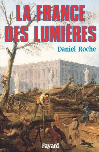 La France des Lumières (Biographies Historiques) par Fayard