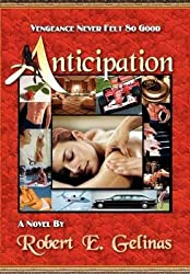 [(Anticipation)] [By (author) E Robert Gelinas] published on (January, 2005)