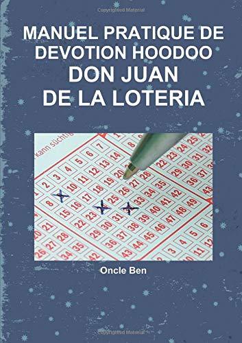 MANUEL PRATIQUE DE DEVOTION HOODOO - DON JUAN DE LA LOTERIA par Oncle Ben