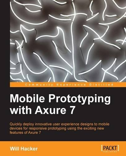 Mobile Prototyping with Axure 7 by Will Hacker (25-Nov-2013) Paperback par Will Hacker