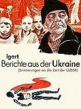Berichte aus der Ukraine: (Erinnerungen an die Zeit der UdSSR) -