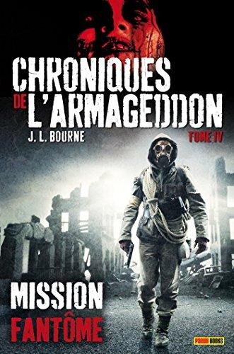Les chroniques de l'armageddon t04 par J.L. Bourne