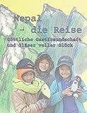 Nepal - die Reise: Göttliche Gastfreundschaft und Gläser voller Glück
