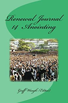 Renewal Journal 14: Anointing by [Waugh, Geoff, Hinn, Benny, Chant, Barry]