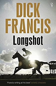 Longshot (Francis Thriller Book 29) by [Francis, Dick]