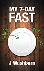 MY 7-DAY FAST: A Health Experiment (ESSAYS) (English Edition)