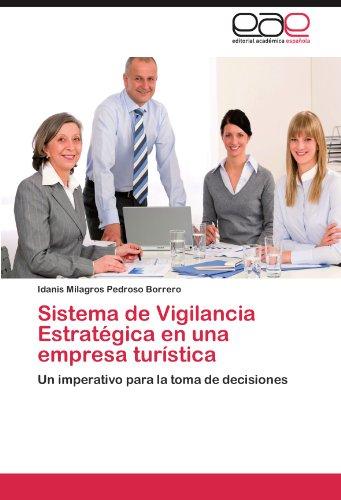 Sistema de Vigilancia Estratégica en una empresa turística: Un imperativo para la toma de decisiones