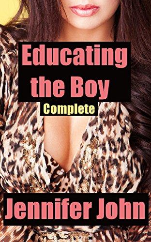Educating the Boy - Complete: A Milf Femdom Stepmom Romance (English Edition) por Jennifer John