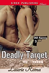Deadly Target [IAD Agency 3] (Siren Publishing Classic)