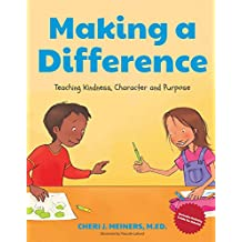 Making a Difference: Teaching Kindness, Character and Purpose