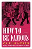 How to Be Famous: A Novel (English Edition)