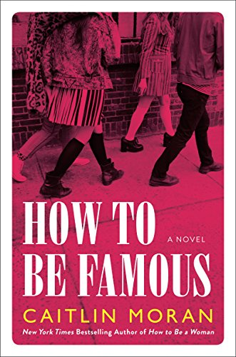 How to Be Famous: A Novel (Magazine Womans)