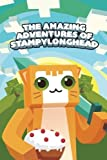 The Amazing Adventures of StampyLonghead: A Novel Based on Minecraft by Innovate Media (2015-01-13)