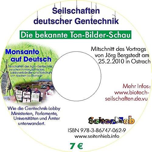 Seilschaften deutscher Gentechnik: Mitschnitt der Ton-Bilder-Schau