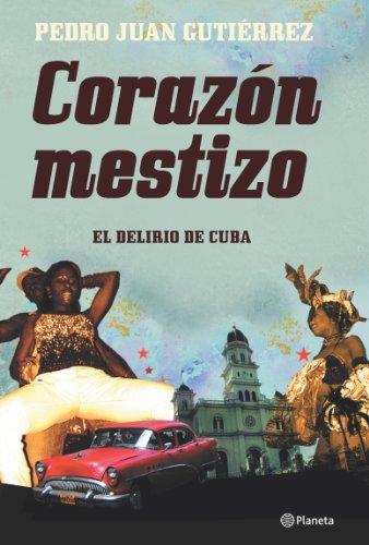 Corazon mestizo: apuntes de viaje por Cuba