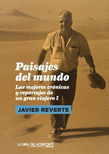Paisajes Del Mundo - 2ª Edición (Fuera de sí. Contemporáneos) por Javier Martínez Reverte