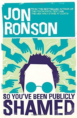 So You've Been Publicly Shamed by Ronson, Jon (2015) Paperback