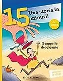Scarica Libro Il cappello del gigante Una storia in 15 minuti (PDF,EPUB,MOBI) Online Italiano Gratis