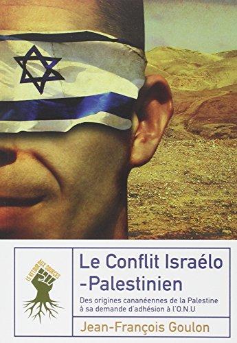 le-conflit-isralo-palestinien-des-origines-cananennes-de-la-palestine--sa-demande-d-39-adhsion--l-39-onu