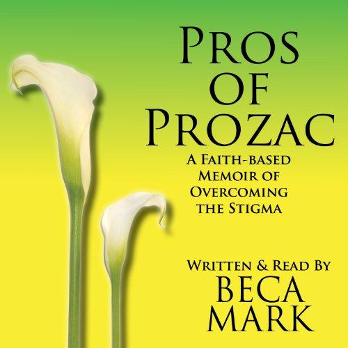 pros-of-prozac-a-faith-based-memoir-of-overcoming-the-stigma
