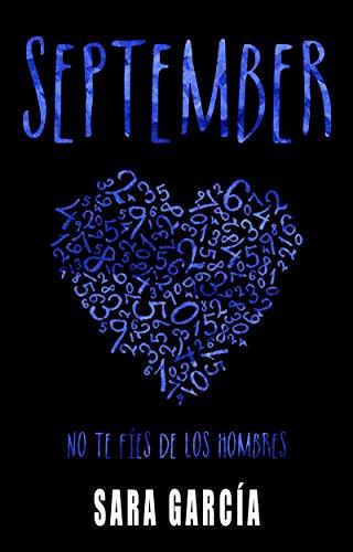 SEPTEMBER: No te fíes de los hombres. (Bilogía No te fíes. nº 1) por Sara García