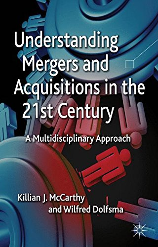 Understanding Mergers and Acquisitions in the 21st Century: A Multidisciplinary Approach
