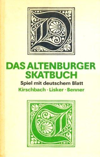 Das Altenburger Skatbuch - Spiel mit deutschem Blatt (Inkl. 3 Musterbeilagen) [1. DDR-Auflage] (Ratgeber)