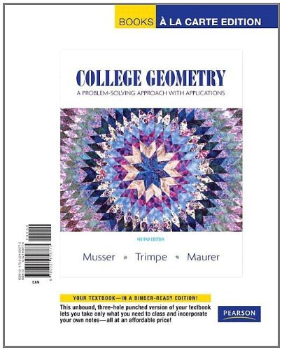 College Geometry: A Problem Solving Approach with Applications, Books a la Carte Edition (2nd Edition) by Gary L. Musser (2009-07-25)