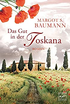 Das Gut in der Toskana (German Edition) by [Baumann, Margot S.]