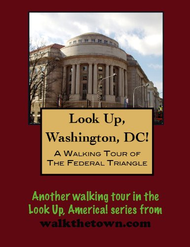 A Walking Tour of Washington, DC - Federal Triangle (Look Up, America!) (English Edition) - Federal Triangle