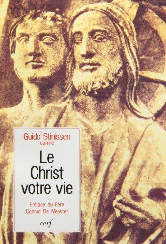 Le Christ, votre vie : Une pédagogie spirituelle par Wilfrid Stinissen