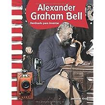Alexander Graham Bell (Spanish Version) (Biografias de Estadounidenses (American Biographies))