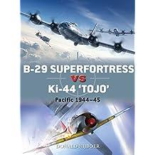 B-29 Superfortress vs Ki-44 'Tojo': Pacific Theater 1944-45 (DueL, Band 82)
