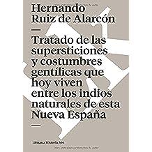 Tratado De Las Supersticiones Y Costumbres Gentilicas Que Hoy Viven Entre Los Indios Naturales De Esta Nueva España (Diferencias / Differences) (Memoria)