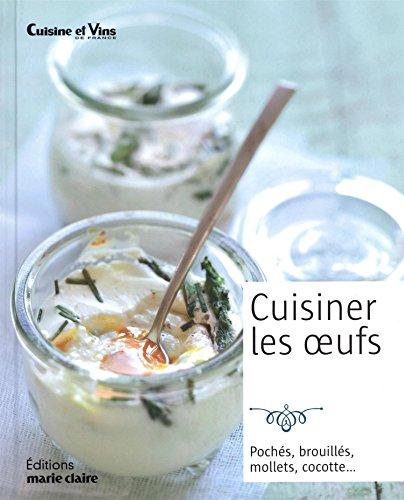 Cuisiner les oeufs par Cuisine et Vins de France