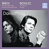 BACH - BOULEZ - David Fray