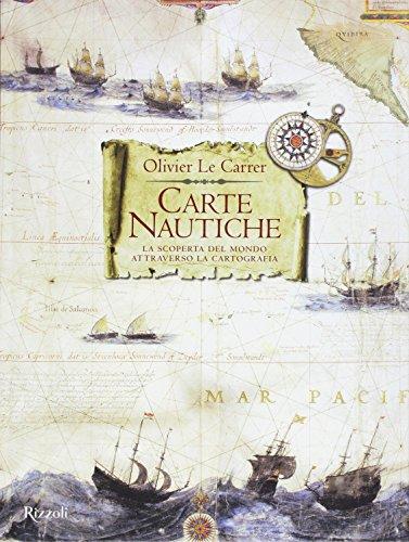 Carte nautiche. La scoperta del mondo attraverso la cartografia por Olivier Le Carrer