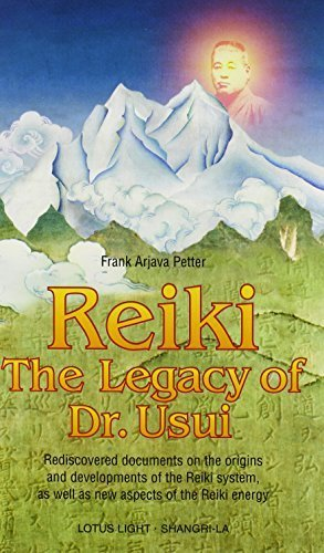 Reiki: The Legacy of Dr.Usui (Shangri-La) by Frank Arjava Petter (1998-10-31)