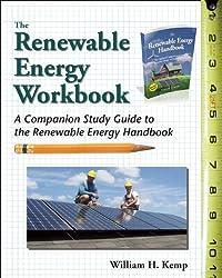 The Renewable Energy Workbook: A Companion Study Guide to the Renewable Energy Handbook